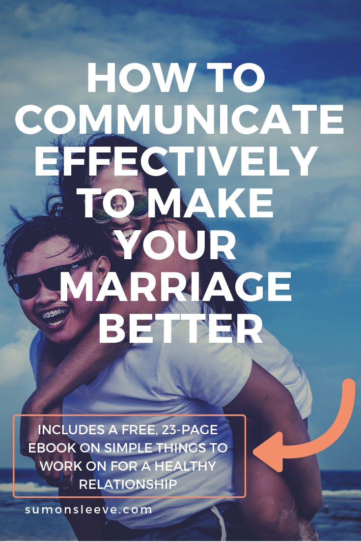 How To Communicate Effectively To Make Your Marriage Better